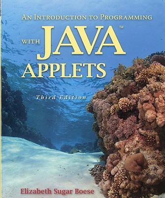 An Introduction to Programming With Java Applets By Boese, Elizabeth