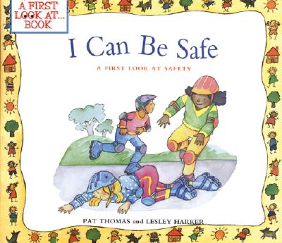 I Can Be Safe By Thomas, Pat/ Harker, Lesley (ILT)