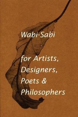 Wabi-Sabi, For Artists, Designers, Poets & Philosophers By Koren, Leonard